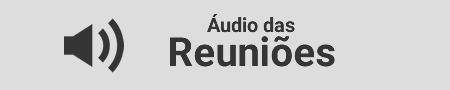 Áudio das Reuniões
